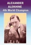 Alexander Alekhine - Chess Champion